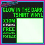 GLOW IN THE DARK TSHIRT VINYL FLEX X10 METERS X 500MM WIDE VAT INCLUDED